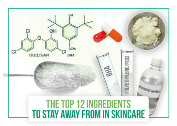 The Top 12 Ingredients to Stay Away From In Skincare
