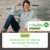 Detoxing from the Inside Out | The Healthy Me Podcast Episode 005